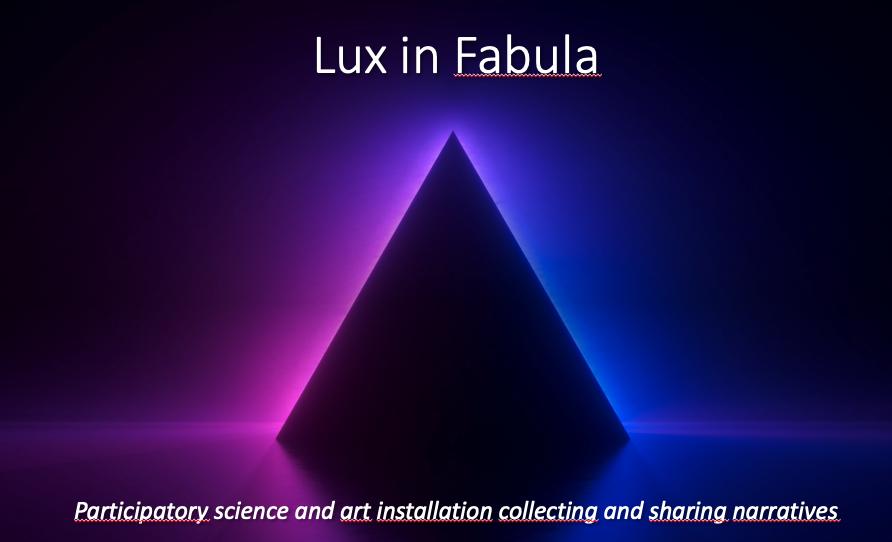 Lux in Fabula – participatory science art installation